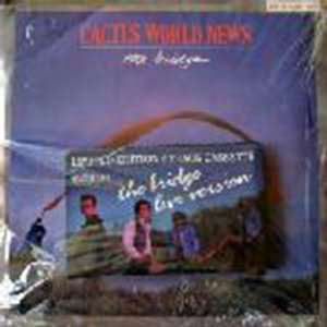 Cactus World News   The Bridge   [7] Cactus World News Music