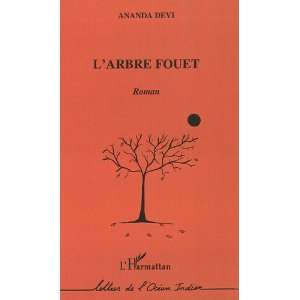 Larbre fouet: Roman (Collection Lettres de locean Indien