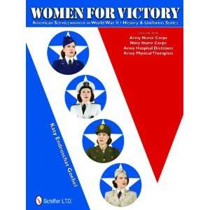Vicory American Servicewomen in World War II Hisory and Uniforms