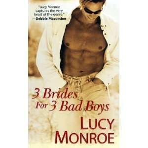 3 Brides For 3 Bad Boys Lucy Monroe Books