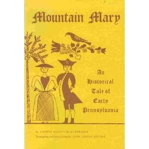 Mountain Mary an Historical Tale of Early Pennsylvania An