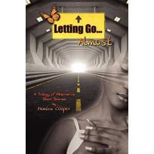 Letting GoAlmost A Trilogy of Alternative Short Stories