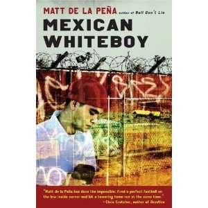Mexican WhiteBoy [Paperback] Matt de la Pena Books