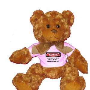 BEWARE OF THE BIG BAD MECHANIC Plush Teddy Bear with WHITE T Shirt
