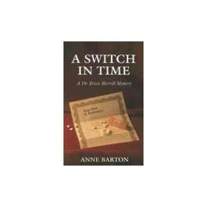 Time: A Dr. Erica Merrill Mystery (9780973936308): Anne Barton: Books