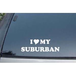 I Love My Suburban Vinyl Decal Stickers