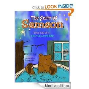 The Story of Samson True Tale of a Hot Tub Loving Bear Jennifer