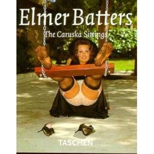 Elmer Batters   The Caruska Sittings (9783822881651) Elmer