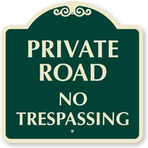 Private Road No Trespassing Designer Signs, 18 x 18