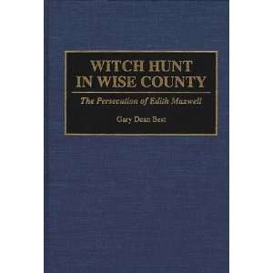 Witch Hunt in Wise County The Persecution of Edith