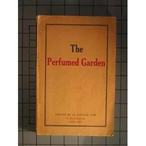 The Perfumed Garden: A Manual of Arabian Erotology: Sheikh