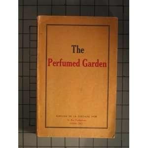 The Perfumed Garden: A Manual of Arabian Erotology: Sheikh