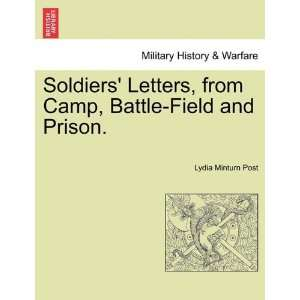 Soldiers Letters, from Camp, Battle Field and Prison