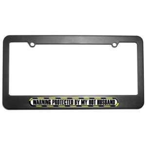 Protected By My Hot Husband License Plate Tag Frame