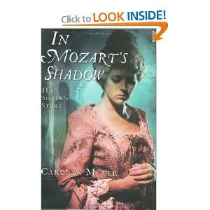 In Mozarts Shadow: His Sisters Story [Hardcover