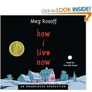 How I Live Now (9780307281845): Meg Rosoff, Kim Mai Guest