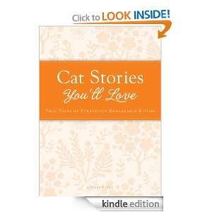 Cat Stories Youll Love True tales of purrfectly remarkable kitties