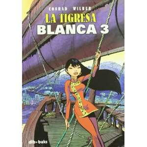 La tigresa blanca 3 (9788492902033): Conrad: Books