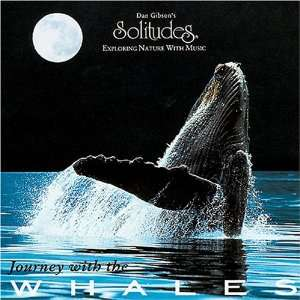Journey with the Whales: Dan Gibsons Solitudes: Music