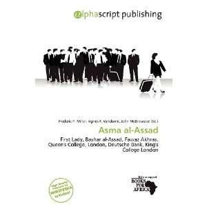 Asma al Assad (9786134974547) Frederic P. Miller, Agnes F