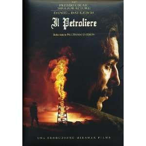 Il Petroliere (Ltd) Paul Dano, Ciaran Hinds, Daniel Day