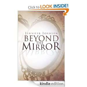 Beyond The Mirror: Jennifer Johnson:  Kindle Store